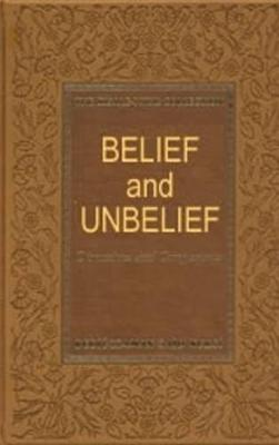Belief & Unbelief: Discussions & Comparisons (Hardback)