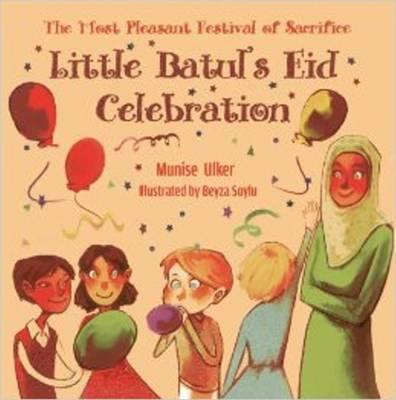 Little Batul's Eid Celebration: The Most Pleasant Festival of Sacrifice (Paperback)
