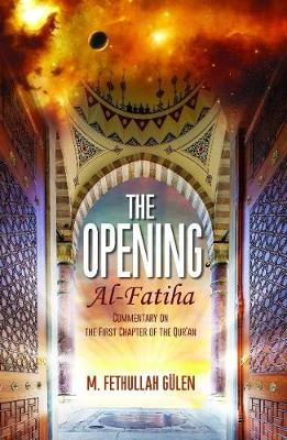 The Opening (Al-Fatiha): A Commentary on the First Chapter of the Qur'an (Paperback)
