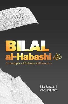 Bilal al-Habashi: An Exemplar of Patience and Devotion (Paperback)