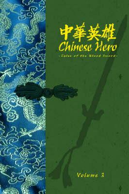 Chinese Hero: v. 3: Tales of the Blood Sword (Hardback)