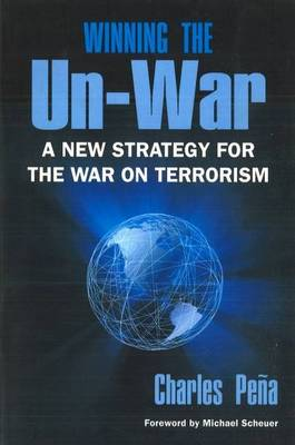Winning the Un-War: A New Strategy for the War on Terrorism (Paperback)