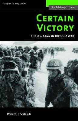 Certain Victory (M): The U.S. Army in the Gulf War (Paperback)