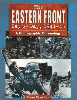 The Eastern Front Day by Day, 1941-45: A Photographic Chronology (Paperback)