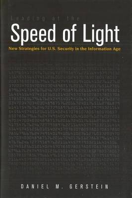 Leading at the Speed of Light: New Strategies for U.S. Security in the Information Age - Issues in Twenty-First Century Warfare (Paperback)