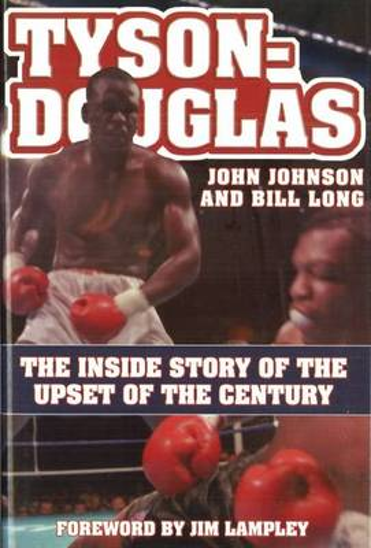 Tyson-Douglas: The Inside Story of the Upset of the Century (Hardback)