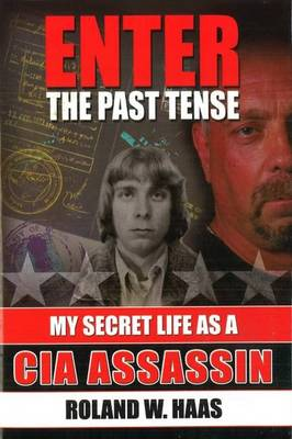 Enter the Past Tense: My Secret Life as a CIA Assassin (Hardback)
