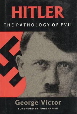 Hitler: The Pathology of Evil - Potomac Paperback Classics (Paperback)