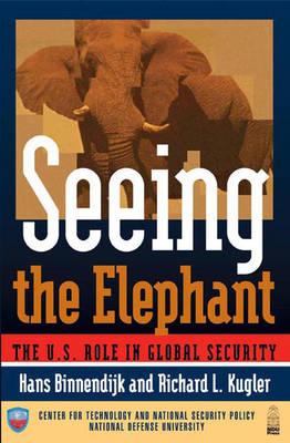 Seeing the Elephant: The U.S. Role in Global Security (Hardback)