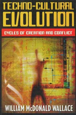Techno-Cultural Evolution: Cycles of Creation and Conflict (Paperback)