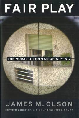 Fair Play: The Moral Dilemmas of Spying (Paperback)