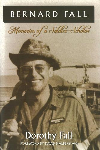 Bernard Fall: Memories of a Soldier-Scholar (Paperback)