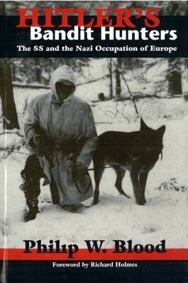 Hitler'S Bandit Hunters: The Ss and the Nazi Occupation of Europe (Paperback)