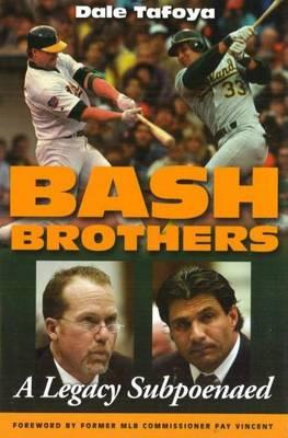 bash Brothers: A Legacy Subpoenaed (Hardback)