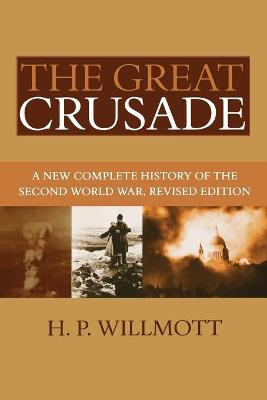 The Great Crusade: A New Complete History of the Second World War, Revised Edition (Paperback)