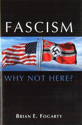 Fascism: Why Not Here? (Hardback)
