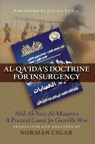 "Al-Qa'Ida'S Doctrine for Insurgency: Abd Al-Aziz Al-Muqrin's ""A Practical Course for Guerrilla War"" (Paperback)"
