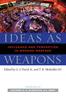 Ideas as Weapons: Influence and Perception in Modern Warfare (Paperback)