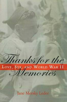 Thanks for the Memories: Love, Sex, and World War II (Paperback)
