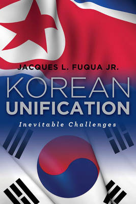 Korean Unification: Inevitable Challenges (Hardback)