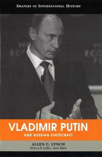 Vladimir Putin and Russian Statecraft - Shapers of International History (Hardback)