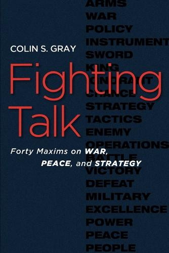 Fighting Talk: Forty Maxims on War, Peace, and Strategy (Paperback)