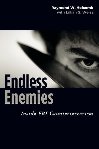 Endless Enemies: Inside FBI Counterterrorism (Hardback)