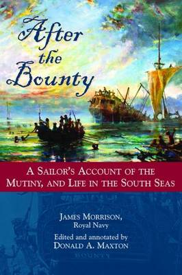 After the Bounty: A Sailor's Account of the Mutiny, and Life in the South Seas (Hardback)