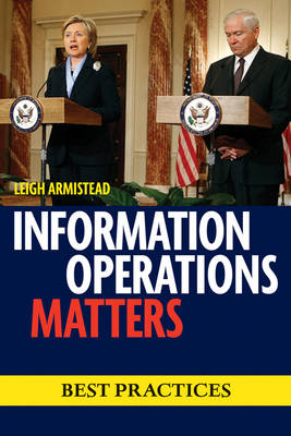 Information Operations Matters: Best Practices (Paperback)