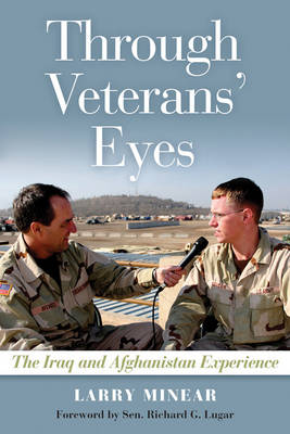 Through Veterans' Eyes: The Iraq and Afghanistan Experience (Hardback)
