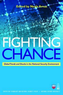 Fighting Chance: Global Trends and Shocks in the National Security Environment (Paperback)