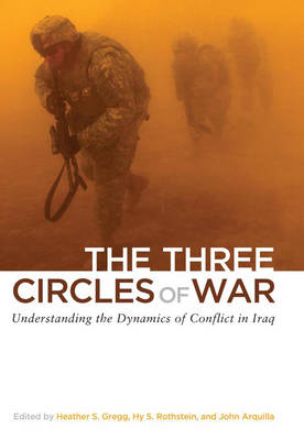 The Three Circles of War: Understanding the Dynamics of Conflict in Iraq (Hardback)