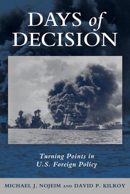 Days of Decision: Turning Points in U.S. Foreign Policy (Hardback)