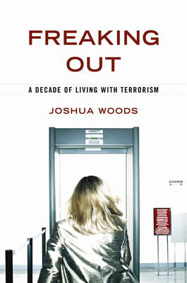 Freaking out: A Decade of Living with Terrorism (Hardback)