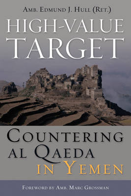 High-Value Target: Countering Al Qaeda in Yemen (Hardback)