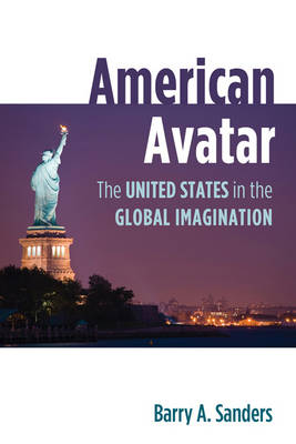 American Avatar: The United States in the Global Imagination (Hardback)