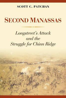 Second Manassas: Longstreet'S Attack and the Struggle for Chinn Ridge (Hardback)
