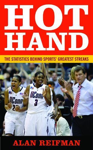 Hot Hand: The Statistics Behind Sports' Greatest Streaks (Hardback)