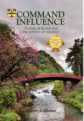 Command Influence: A Story of Korea and the Politics of Injustice (Hardback)