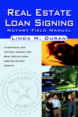 Real Estate Loan Signing: Notary Field Manual (Paperback)