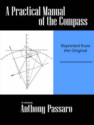 A Practical Manual of the Compass (Paperback)