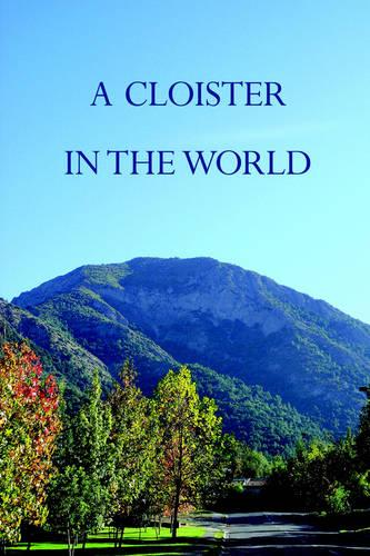 A Cloister in the World (Paperback)
