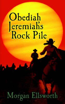 Obediah Jeremiah's Rock Pile (Paperback)