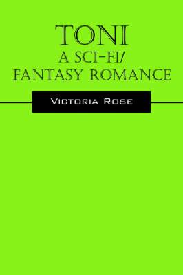 Toni - A Sci-Fi/Fantasy Romance (Paperback)