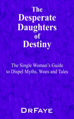 The Desperate Daughters of Destiny (Paperback)