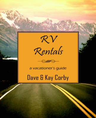 RV Rentals: A Vacationer's Guide (Paperback)
