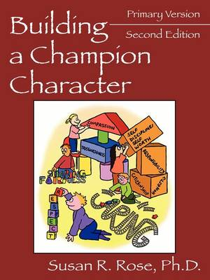 Building a Champion Character: A Practical Guidance Program: Primary Version (Paperback)