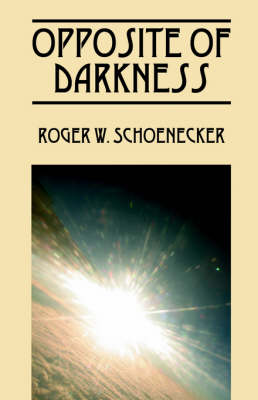 Opposite of Darkness (Paperback)