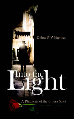 Into the Light: A Story of Struggle and Triumph to a Phantom of the Opera Story (Paperback)