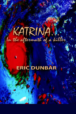 Katrina: In the Aftermath of a Killer (Paperback)